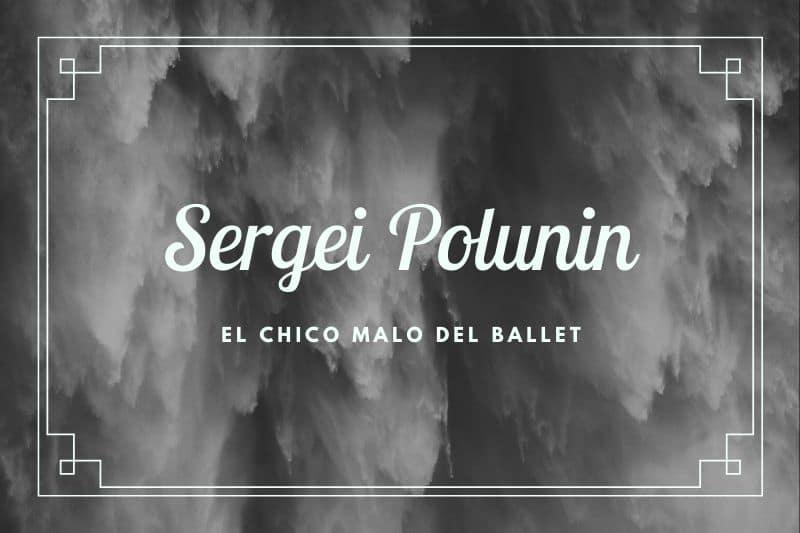 Sergei Polunin el chico malo del ballet